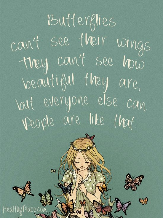 Butterflies Cant See Their Wings Life Daily Quotes Sayings Pictures